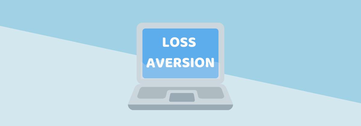 loss aversion